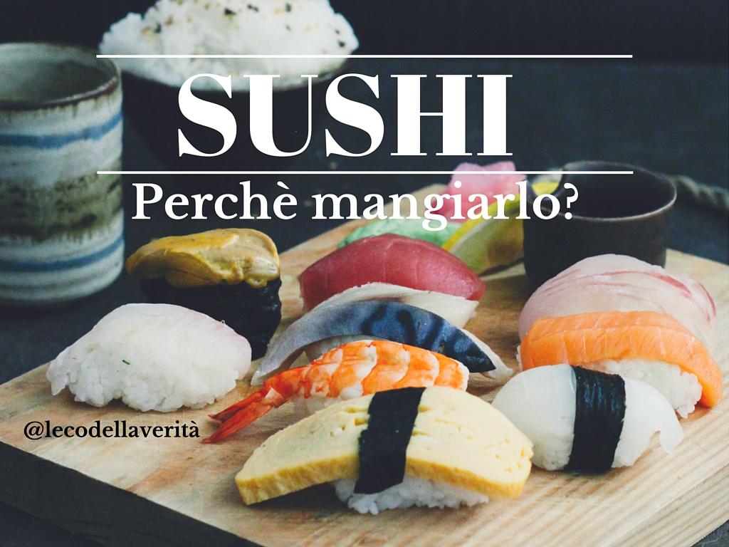 Ecco i 5 motivi per cui mangiare sushi fa bene
