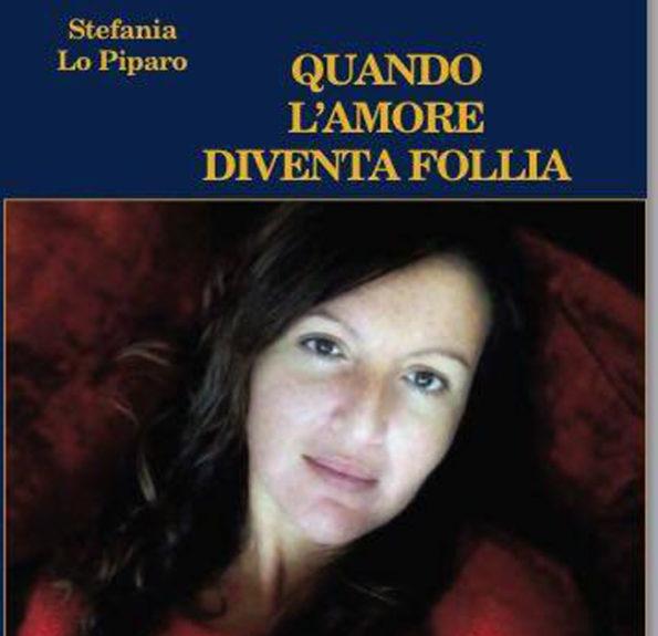 Vittima di un amore folle: l'odissea giudiziaria di Stefania Lo Piparo