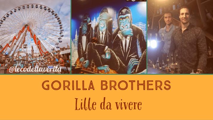 A Lille movida e buon cibo italiano dai Gorilla Brothers