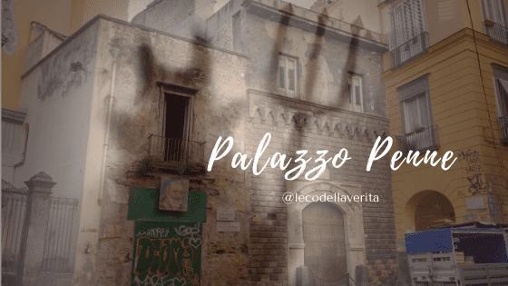 Luoghi da visitare a Napoli: la vera storia di Palazzo Penne