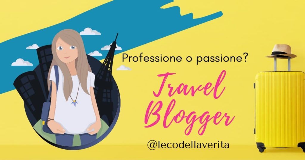 come diventare travel blogger professionista