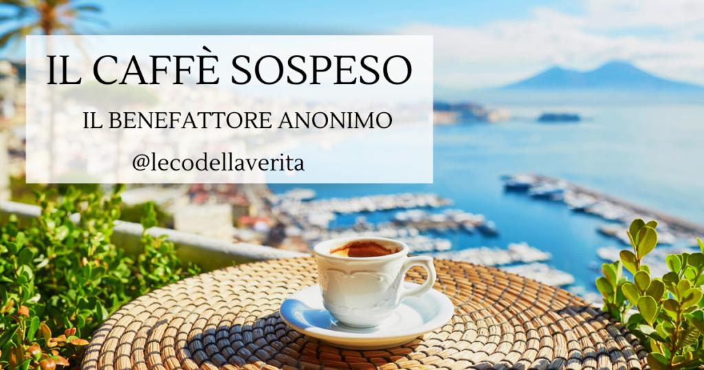 Caffè Sospeso Napoli diede inizio alla leggenda