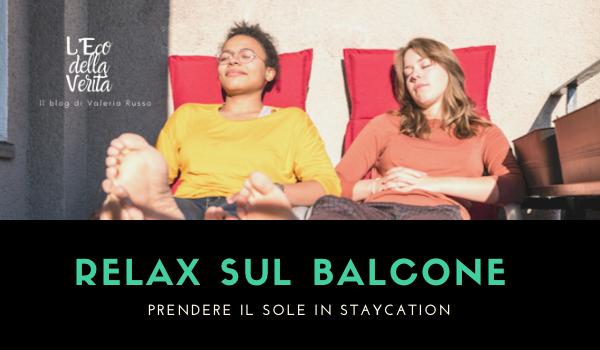 relax sul balcone- vacanza a casa